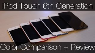 iPod Touch 6th Generation-Color Comparison and Review