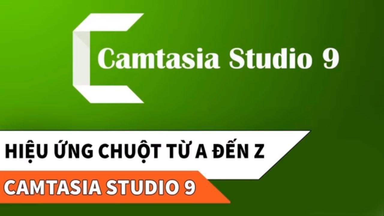 Hướng dẫn sử dụng hiệu ứng chuột trong Camtasia 9