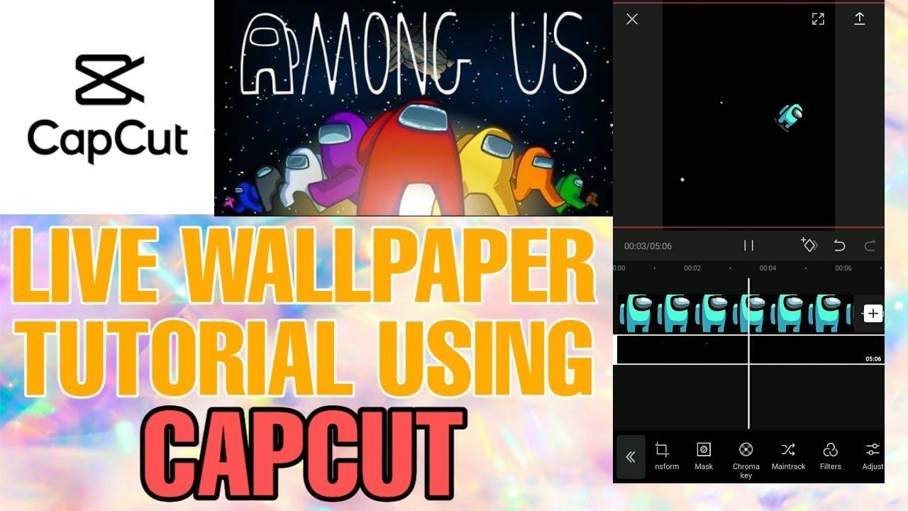 How To Make Among Us Live Wallpaper Using Capcut Youtube