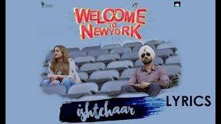 Ishtehaar LYRICS  Welcome to NewYork   Rahat Fateh Ali Khan  Diljit Dosanjh   Sonakshi Sinha