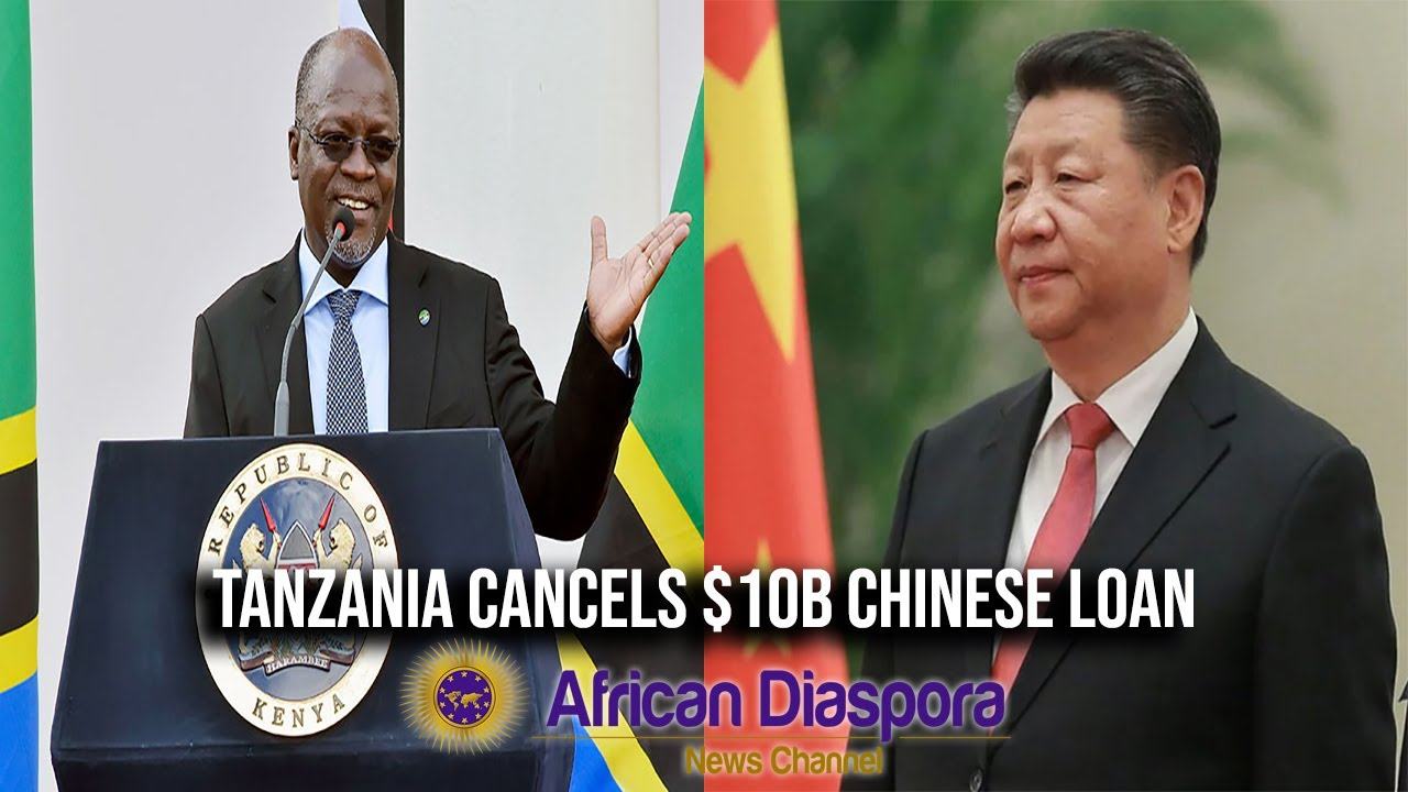 "Tanzania President Cancels $10B Chinese Loan & Says ""Only A Drunk Man Would Agree To These"