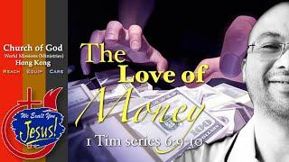 "Church Of God-HongKong ""Love Of Money"" 1 Tim ^;9-10"