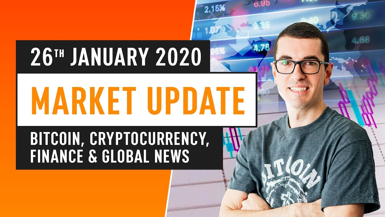 Bitcoin, Cryptocurrency, Finance & Global News - Market Update January 26th 2020