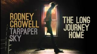 Rodney Crowell - The Long Journey Home [Audio Stream]