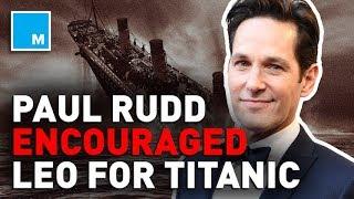 Paul Rudd Advised Pre-'Titanic' Leonardo DiCaprio