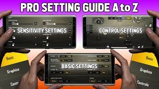 PUBG MOBILE PRO SETTINGS GUIDE A to Z | BASIC, GRAPHIC, CONTROL, SENSITIVITY & ETC SETTINGS