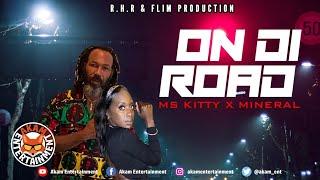 Ms Kitty x Mineral - On Di Road - July 2020