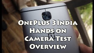 OnePlus 3 India Hands on Overview, Low Light Camera, Comparison