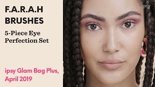 F.A.R.A.H BRUSHES 5-Piece Eye Perfection Set | June 2019