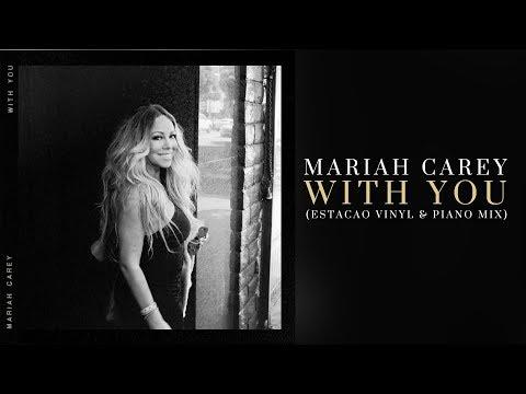 Mariah Carey  With You Estação Vinyl & Piano Mix