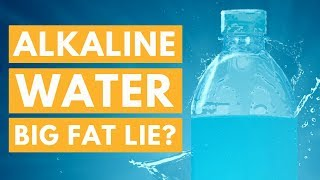 Alkaline Water: Healthy Beverage or a Big, Fat Lie?
