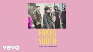 Foxes - Youth(Maze & Masters Remix [Audio])