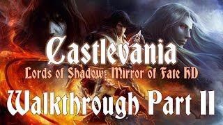 Castlevania: Lords of Shadow - Mirror of Fate HD 100% Walkthrough 11 ( Act II ) Abandoned Mine