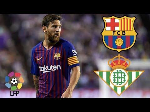 Barcelona vs Real Betis, La Liga, 2018 - MATCH PREVIEW