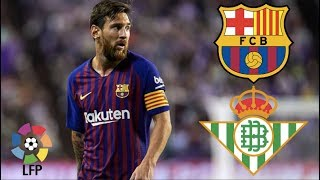 Barcelona vs Real Betis, La Liga, 2018 - MATCH PREVIEW
