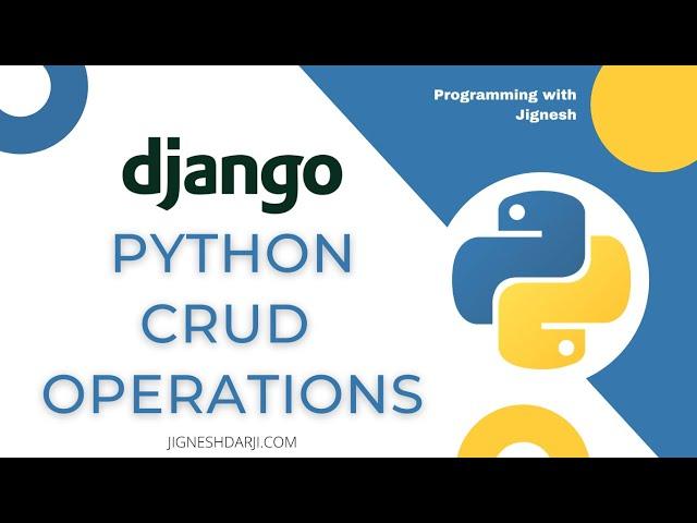 Python Django CRUD operations using class-based generic view | Programming with Jignesh