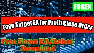Free Forex EA Robot Download for Target EA Close order at fix profit and lose. by Asir Intesir