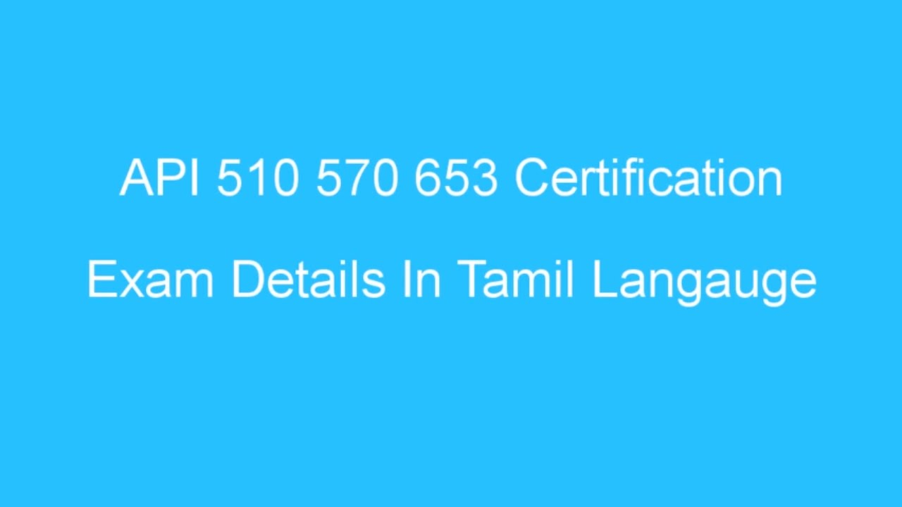 Api 510 570 653 Exam Details In Tamil Language Youtube