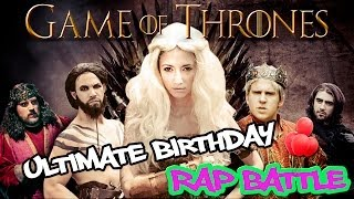 'Game Of Thrones' Ultimate Birthday Rap Battle (featuring Taryn Southern) ORIGINAL