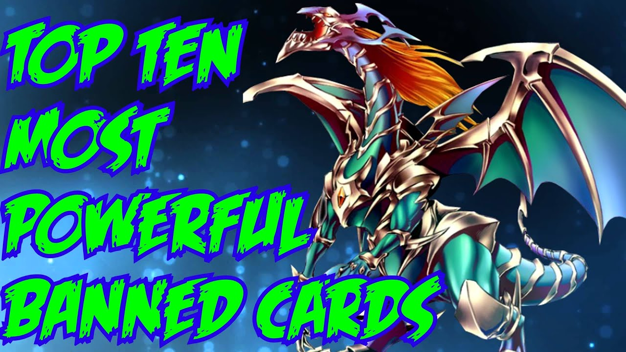top 10 most powerful banned yu gi oh cards youtube