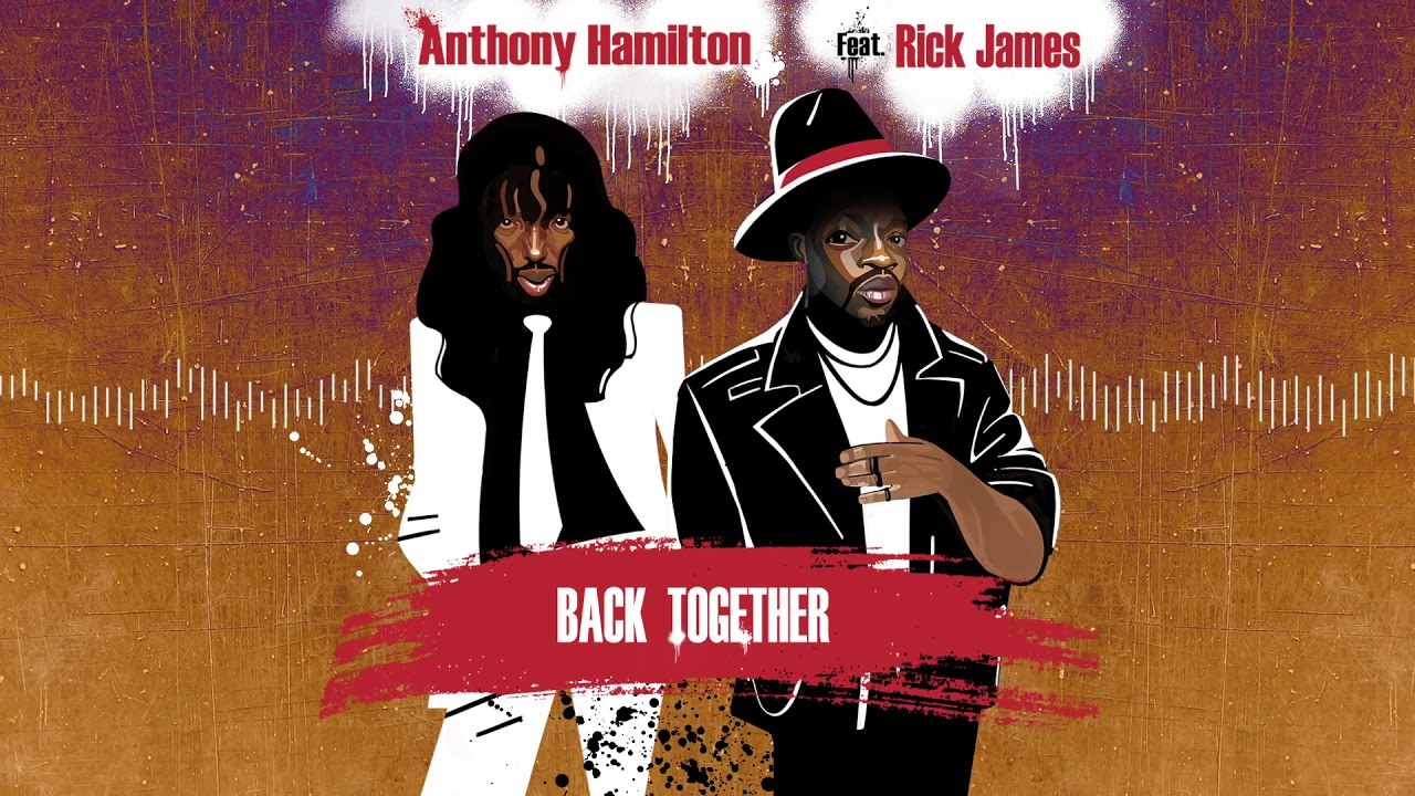 Anthony Hamilton – Back Together (feat. Rick James) [Official ...