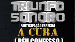 Triunfo Sonoro - Réu Confesso Part. A Cura (Rap Gospel)