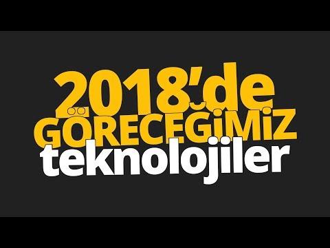 2018 Yılında Hayatımıza Girecek Teknolojiler!