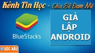 Thủ thuật Google Play : thêm tài khoản Google vào BlueStacks