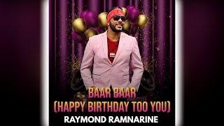 Raymond Ramnarine - Baar Baar [Happy Birthday Too You] (Birthday Song)