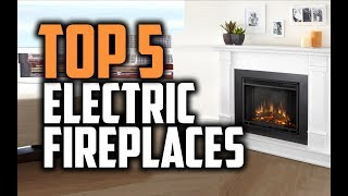 Best Electric Fireplaces in 2018 - Which Is The Best Electric Fireplace?