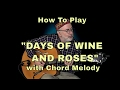 """How to play """"Days of Wine and Roses"""" with Chord Melody"""