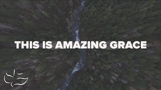 This is Amazing Grace | Maranatha! Music (Lyric Video)