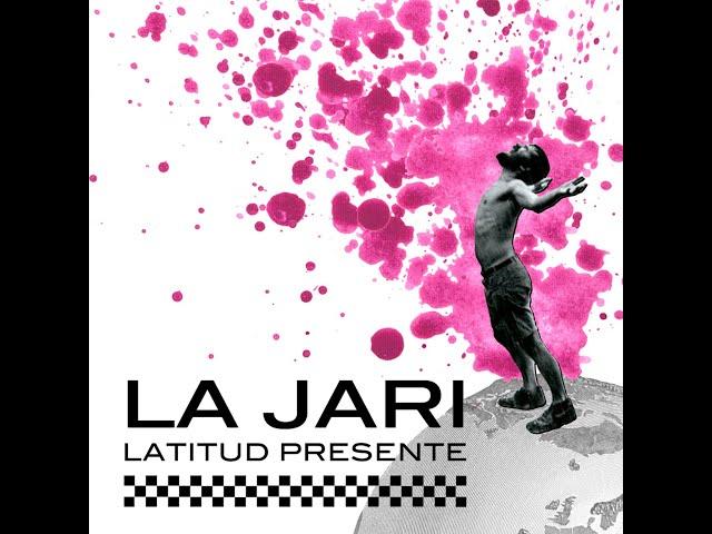 EP Latitud Presente (2017). Completo. La Jari