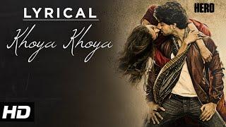 Gambar cover 'Khoya Khoya' Full Song with LYRICS | Hero | Sooraj Pancholi, Athiya Shetty