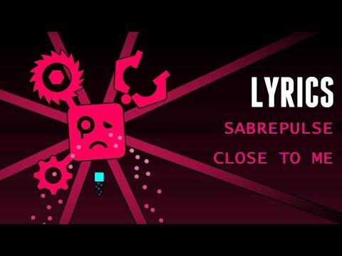 """[LYRICS] Sabrepulse - """"Close To Me"""" 1080p60!"""