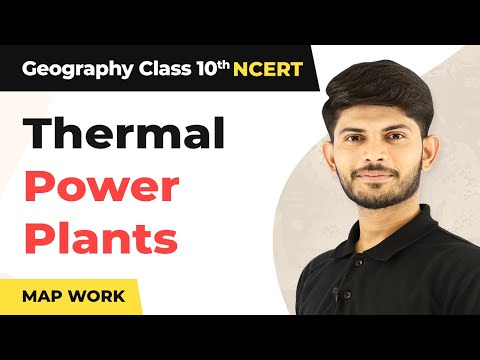 Map Work: Thermal Power Plants - Minerals & Energy Resources | Class 10 Geography