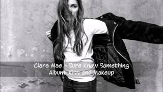 Clara Mae - Sure Know Something