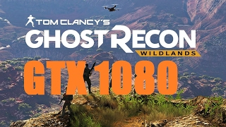 Ghost Recon Wildlands Gameplay 1080p V. High Settings GTX 1080