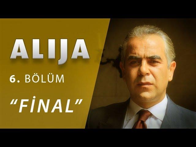 Alija 6.Bölüm - Final