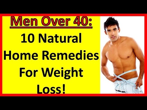 10 Natural Home Remedies For Weight Loss! Men Over 40 | Men Over 50