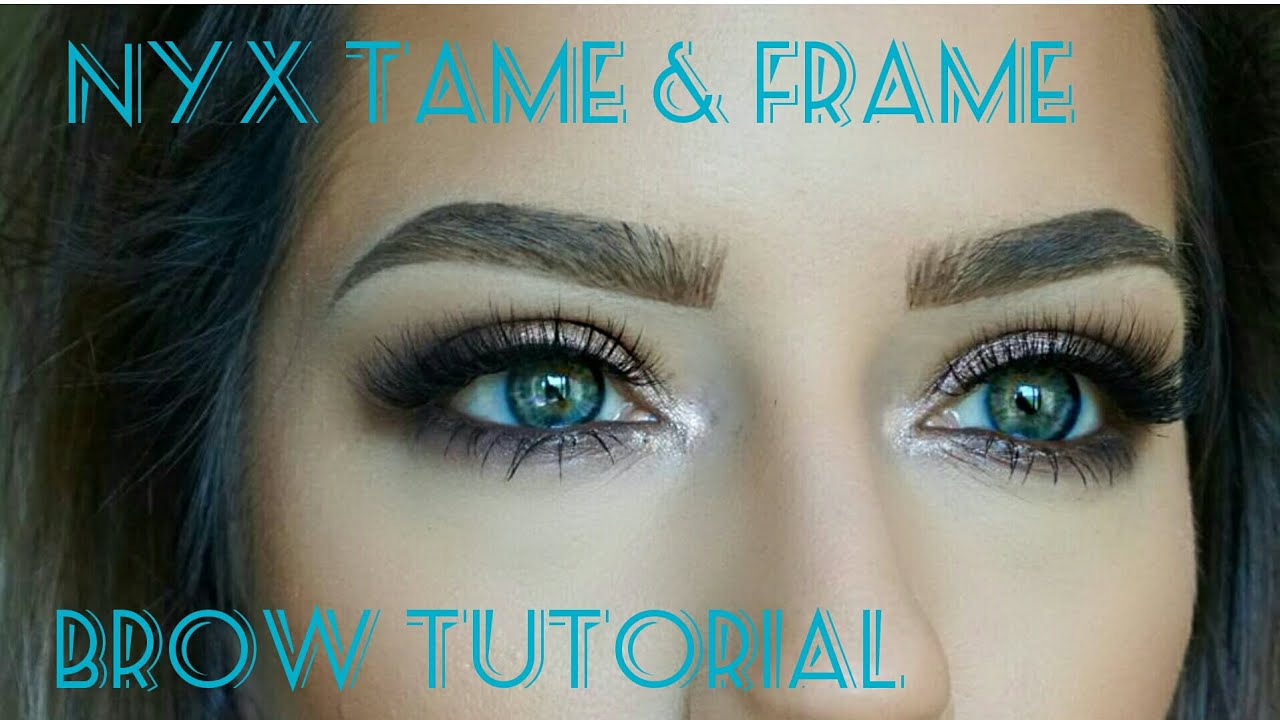 Nyx Tame Frame Brow Tutorial Youtube