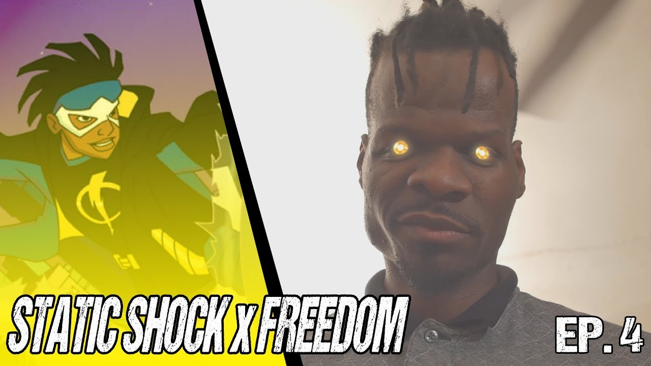 I DON'T WANNA BE STATIC! | Static Shock X Freedom Ep. 4
