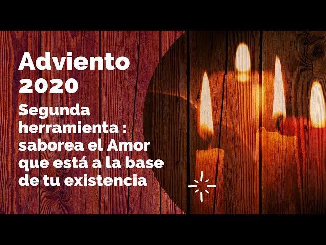 Adviento 2020 - hay mucho amor a la base de tu vida