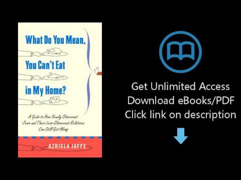 Download What Do You Mean, You Can't Eat in My Home?: A Guide to How Newly Observant Jews and Th PDF