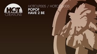Popof - Have 2 Be