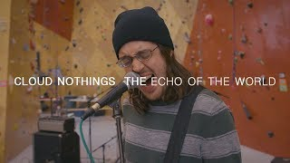 Cloud Nothings - The Echo Of The World | Audiotree Far Out