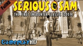 Serious Sam Classic: The First Encounter Gameplay (PC HD)