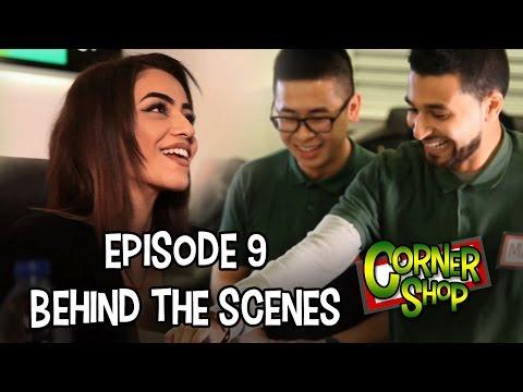 CORNER SHOP | EPISODE 9 [Behind The Scenes Part 1]