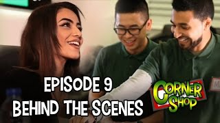 CORNER SHOP | EPISODE 9 [Behind The Scenes Part 1]
