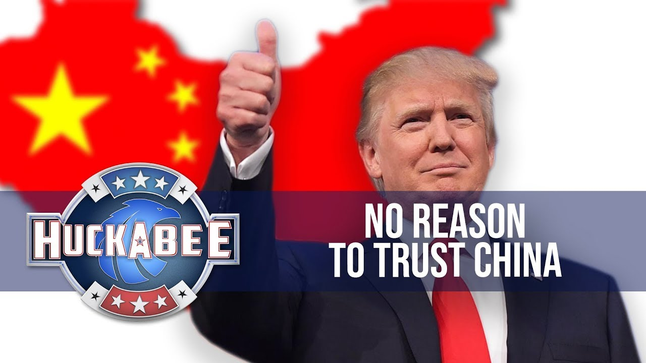 FOTM: There's No Reason To Trust CHINA Unless You HATE Trump  | ATS | Huckabee
